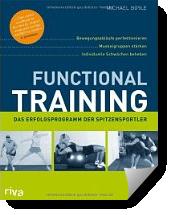 Functional Training: Bewegungsabläufe perfektionieren - Muskelgruppen stärken - individuelle Schwächen beheben