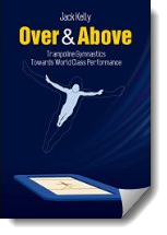 Over & Above : Trampoline Gymnastics: Towards World Class Performance